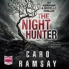The Night Hunter: Anderson and Costello, Book 5 Hörbuch von Caro Ramsay Gesprochen von: Cathleen McCarron