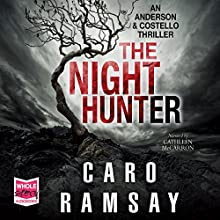 The Night Hunter: Anderson and Costello, Book 5 Audiobook by Caro Ramsay Narrated by Cathleen McCarron