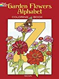 Garden Flowers Alphabet Coloring Book (Dover Design Coloring Books)