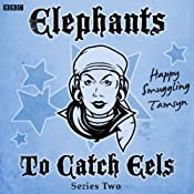 Elephants To Catch Eels - Series Two