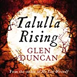 Talulla Rising (       UNABRIDGED) by Glen Duncan Narrated by Penelope Rawlins
