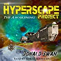 The Awakening: The Hyperscape Project, Book 1 Audiobook by Donald Swan Narrated by Meral Mathews
