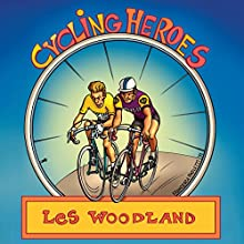 Cycling Heroes: The Golden Years (       UNABRIDGED) by Les Woodland Narrated by David L. Stanley