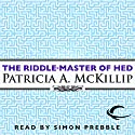 The Riddle-Master of Hed: Riddle-Master Trilogy, Book 1 Audiobook by Patricia A. McKillip Narrated by Simon Prebble