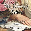 Mr. Darcy's Letter: A Pride & Prejudice Variation Audiobook by Abigail Reynolds Narrated by Pearl Hewitt