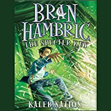 Bran Hambric: The Specter Key Audiobook by Kaleb Nation Narrated by Marc Thompson