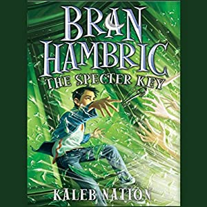 Bran Hambric: The Specter Key Audiobook