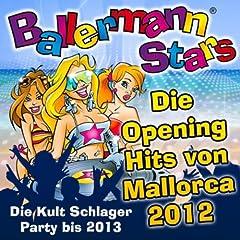 Ballermann Stars - Die Opening Hits von Mallorca 2012 - Die Kult Schlager Party bis 2013 [Explicit]