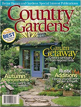Country Gardens Fall 2006 Better Homes And Gardens Special Interest Publications Volume 15