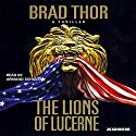 The Lions of Lucerne Audiobook by Brad Thor Narrated by Armand Schultz