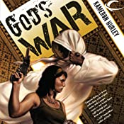 God's War: Bel Dame Apocrypha, Book 1 (Unabridged) by Kameron Hurley
