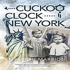 Cuckoo Clock: New York Hörbuch von Elisabeth Marrion Gesprochen von: Rob Drex