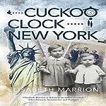 Cuckoo Clock: New York | Elisabeth Marrion