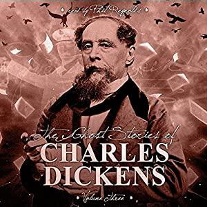 The Ghost Stories of Charles Dickens, Vol. 3 Audiobook