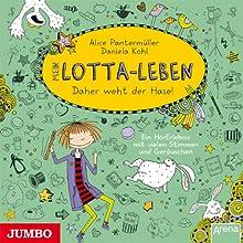 Mein Lotta-Leben: Daher weht der Hase Hörbuch von Alice Pantermüller, Daniela Kohl Gesprochen von: Katinka Kultscher
