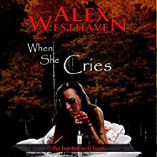 When She Cries (       UNABRIDGED) by Alex Westhaven Narrated by Kevin Clay