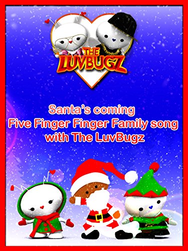 Santa's Coming and Five Finger Family with The LuvBugz