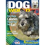 Dog World: Written for the serious dog enthusiast, including professionals in the pet industry