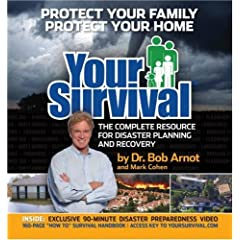 Your Survival: Protect Yourself from Tornadoes, Earthquakes, Flu Pandemics, and other Disasters