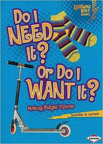 Do I Need It? or Do I Want It?: Making Budget Choices (Lightning Bolt Books: Exploring Economics (Paperback))