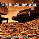 The Colonists Audiobook by Raymond F. Jones Narrated by Justin Lerman