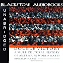 Double Victory: A Multicultural History of America in World War II Audiobook by Ronald Takaki Narrated by Edward Lewis