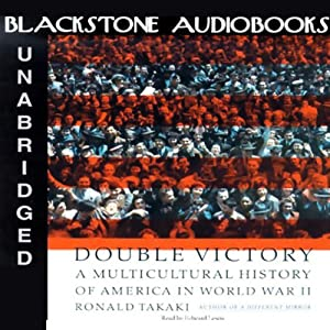 Double Victory: A Multicultural History of America in World War II | [Ronald Takaki]