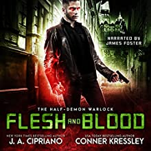Flesh and Blood: The Half-Demon Warlock, Book 2 Audiobook by J.A. Cipriano, Conner Kressley Narrated by James Foster