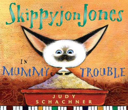Skippyjon Jones in Mummy Trouble (Skippyjon Jones)