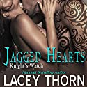 Jagged Hearts: Knight's Watch, Book 1 Audiobook by Lacey Thorn Narrated by Marcio Catalano