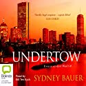 Undertow (       UNABRIDGED) by Sydney Bauer Narrated by Bill Ten Eyck