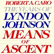 Means of Ascent: The Years of Lyndon Johnson | Robert A. Caro
