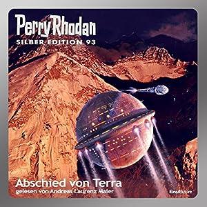 Abschied von Terra (Perry Rhodan Silber Edition 93) Hörbuch