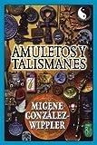 Amuletos y Talismanes (Spanish Edition) (1567182690) by González-Wippler, Migene
