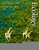 img - for The Princeton Guide to Ecology [Paperback] [2012] Simon A. Levin, Stephen R. Carpenter, H. Charles J. Godfray, Ann P. Kinzig, Michel Loreau, Jonathan B. Losos, Brian Walker, David S. Wilcove book / textbook / text book