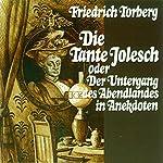 Die Tante Jolesch. oder Der Untergang des Abendlandes in Anekdoten | Friedrich Torberg