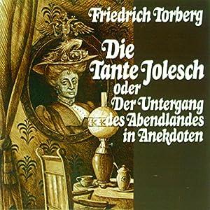 Die Tante Jolesch. oder Der Untergang des Abendlandes in Anekdoten Audiobook