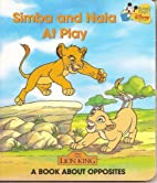 Simba and Nala At Play: A Book About…