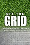 Off the Grid - Beginner's Guide and O...