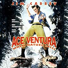 Ace Ventura 2: When Nature Calls Audiobook by  Morgan Creek Productions Narrated by  full cast