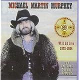 Wildfire 1972-1984, The Original Cosmic Cowboy ~ Michael Martin Murphey