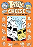 Milk and Cheese: Dairy Products Gone Bad (1595828052) by Dorkin, Evan
