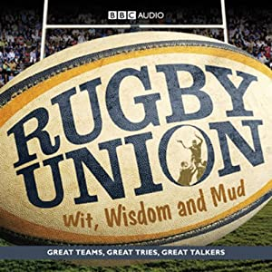 Rugby Union: Wit, Wisdom and Mud | [BBC Audiobooks Ltd]