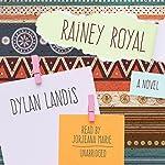 Rainey Royal | Dylan Landis