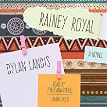 Rainey Royal (       UNABRIDGED) by Dylan Landis Narrated by Jorjeana Marie