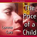 The Price of a Child Audiobook by Lorene Cary Narrated by Lorene Cary