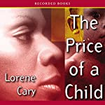 The Price of a Child | Lorene Cary