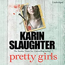 Pretty Girls (       UNABRIDGED) by Karin Slaughter Narrated by Jennifer Woodward, Robert G Slade