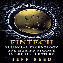 FinTech: Financial Technology and Modern Finance in the 21st Century | Livre audio Auteur(s) : Jeff Reed Narrateur(s) : Jim Donaldson
