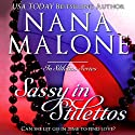 Sassy in Stilettos: The Stilettos Series, Book 3 (       UNABRIDGED) by Nana Malone Narrated by Traci Odom
